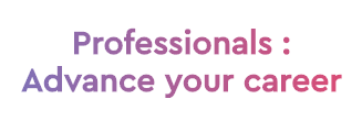 Professionals: Advance your career